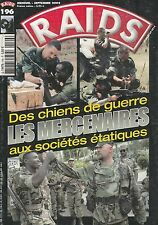 RAIDS N°196 LES MERCENAIRES DES CHIENS DE GUERRE AUX SOCIETES ETATIQUES