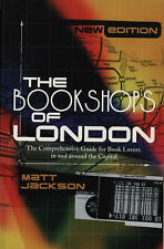 The Bookshops Of London: The Comprehensive Guide for Book Lovers in and Around t