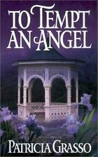 BUY 2 GET 1 FREE To Tempt an Angel by Patricia Grasso (2002, Paperback)