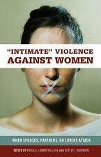 Intimate Violence against Women: When Spouses, Partners, or Lovers Att-ExLibrary