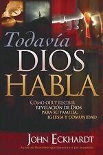Todavia Dios Habla: Como oir y recibir revelacion de Dios para su fami-ExLibrary