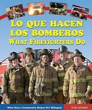Lo Que Hacen los Bomberos/What Firefighters Do (What Does a Community Helper Do