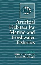 Artificial Habitats for Marine and Freshwater Fisheries (1991, Hardcover)
