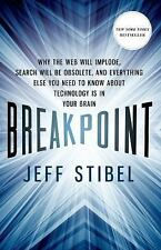 Breakpoint: Why the Web will Implode, Search will be Obsolete, and Everything El