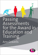 Passing Assessments for the Award in Education and Training by Ann Gravells...