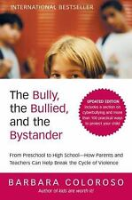 The Bully, the Bullied and the Bystander: From Preschool to Highschool--How P...