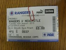 06/08/2013 Ticket: Rangers v Newcastle United [Friendly] (Creased/Folded). Thank