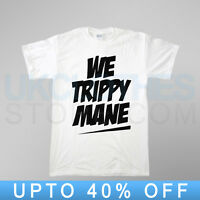 WE TRIPPY MANE LIL WAYNE JUICY J TRAPSTAR HIPSTER WASTED MMG LAST KINGS T SHIRT