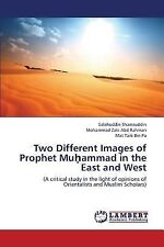 Two Different Images of Prophet Mu Ammad in the East and West by Bin Pa Mat...