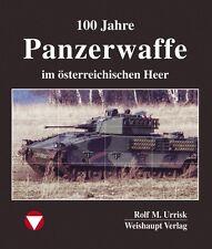 100 Jahre Panzerwaffe im österreichischen Heer (Rolf M. Urrisk-Obertynski)