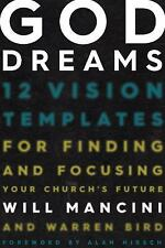 God Dreams : 12 Vision Templates for Finding and Focusing Your Church's...