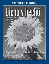 Dicho y Hecho : Beginning Spanish by Potowski, Laila M. Dawson and Silvia...
