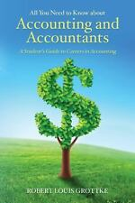 All You Need to Know about Accounting and Accountants : A Student's Guide to...