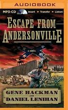 Escape from Andersonville : A Novel of the Civil War by Daniel Lenihan and...