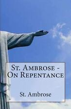 St. Ambrose - on Repentance by St Ambrose (2013, Paperback)
