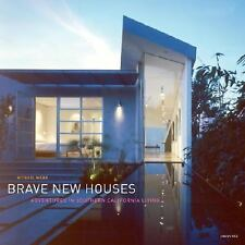 Brave New Houses: Adventures in Southern California Living