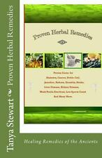 Proven Herbal Remedies : Healing Remedies of the Ancients by Ms Tanya R....