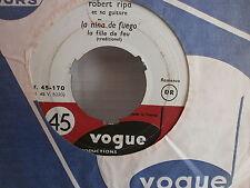 ROBERT RIPA La nina de fuego / mon pote le gitan V45-170 JUKE BOX