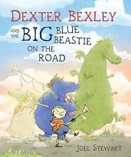 Dexter Bexley and the Big Blue Beastie on the Road,ACCEPTABLE Book