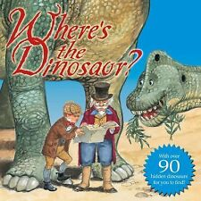 Where's the Dinosaur? (2012 Hardcover with over 90 dinosaurs to find!) / NEW HC