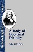 A Body of Doctrinal Divinity (Baptist Faith) by Gill, John
