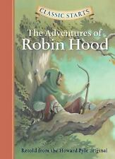 The Adventures of Robin Hood (Classic Starts) Pyle, Howard Hardcover