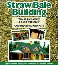 Straw Bale Building, Chris Magwood, Peter MacK, Good Condition, Book