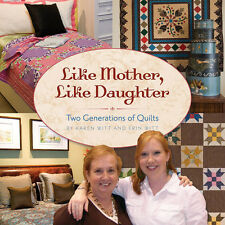 LIKE MOTHER LIKE DAUGHTER Two Generations of Quilts NEW BOOK Modern Traditional