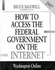 How to Access the Federal Government on the Internet 1997 (Serial)-ExLibrary