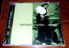 CD: Michael Charles - Recall / Electric Blues Guitarist Australia [NEW SEALED]