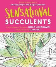 Sensational Succulents: An Adult Coloring Book of Amazing Shapes and Magical Pat