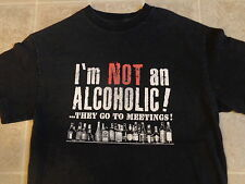I'M NOT AN ALCOHOLIC they go to meetings T-SHIRT MED beer humor funny party shot