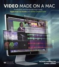 Video Made on a Mac: Production and Postproduction Using Apple Final Cut Studio