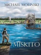 Miskito by Michael Molinski (2014, Hardcover)