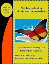 Also Dann Bitte Schon, Aleman para Hispanohablante by Tirso Jose Alecoy...