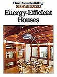 Energy-Efficient Houses (Great Houses) Editors of Fine Homebuilding Hardcover