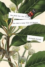 The Wood for the Trees : One Man's Long View of Nature by Richard Fortey...
