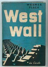 FLACK WERNER WESTWALL DE CARLO 1943 I° EDIZ. COLLEZIONE DITTAMONDO NAZISMO