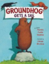 Groundhog Gets a Say by Pamela Curtis Swallow and Pamela C. Swallow (2007,...