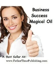 Magical Oil Business Success! Grow Home Business, MLM, Job Powerful & Effective!