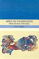 African Filmmaking : North and South of the Sahara by Roy Armes (2006,...
