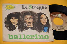 "LE STREGHE 7"" 45 BALLERIONO 1° ST ORIG ITALY PROG 1979 EX"