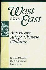 West Meets East: Americans Adopt Chinese Children-ExLibrary