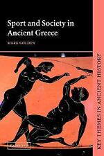 Sport and Society in Ancient Greece by Mark Golden (1998, Paperback)