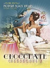 Chocolate Cheesecake 2 : A Second Serving of Modern Black Pin-Ups by Earnest...