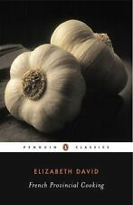 French Provincial Cooking (Penguin Classics) by Elizabeth David