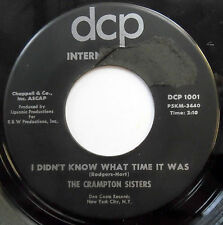 CRAMPTON SISTERS 45 I Didn't Know What Time It Was GIRL GROUP Popcorn e5984
