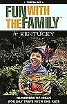 Fun with the Family in Kentucky: Hundreds of Ideas for Day Trips with -ExLibrary