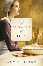 A Promise of Hope: A Amish Bakery Novel by Amy Clipston (2015, Paperback)