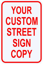 Custom Made To Order Street Sign 3M Reflective Heavy Duty Sign - 12 x 18